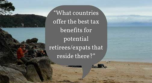 """What countries offer the best tax benefits for potential retirees/expats that reside there?"""