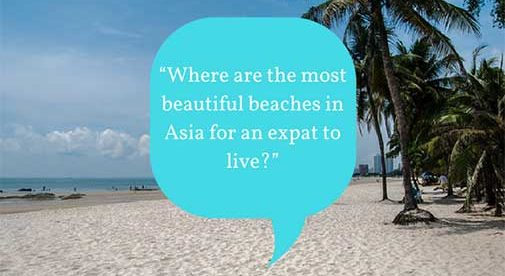 """Where are the most beautiful beaches in Asia for an expat to live?"""