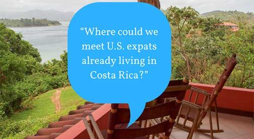 """Where could we meet U.S. expats already living in Costa Rica?"""