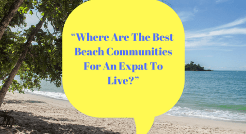 Where Are The Best Beach Communities For An Expat To Live