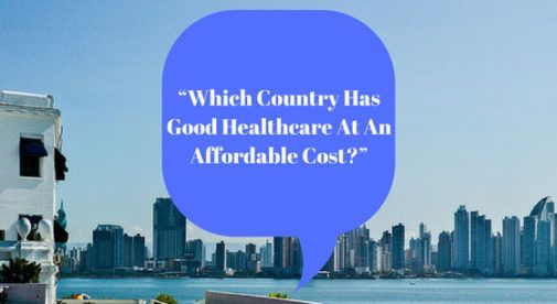 Which Country Has Good Healthcare At An Affordable Cost