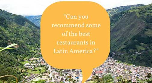 """Can you recommend some of the best restaurants in Latin America?"""