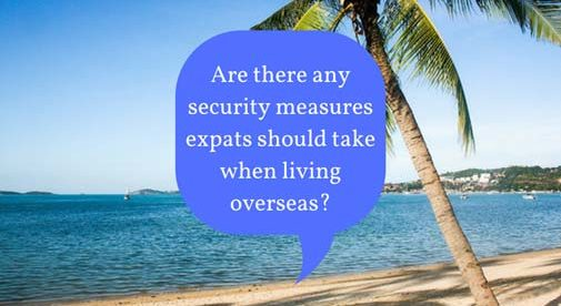 Are there any security measures expats should take when living overseas?