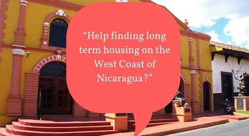 """Help finding long term housing on the West Coast of Nicaragua?"""