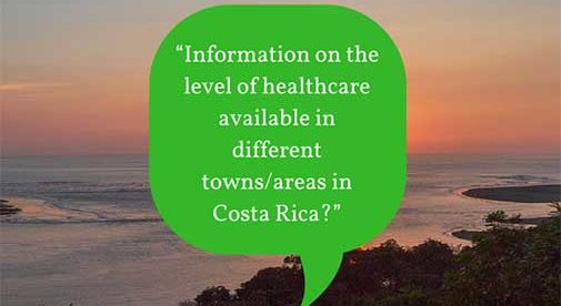 """Information on the level of healthcare available in different towns/areas in Costa Rica?"""