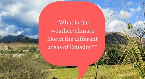 """What is the weather/climate like in the different areas of Ecuador?"""