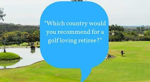 """Which country would you recommend for a golf loving retiree?"""