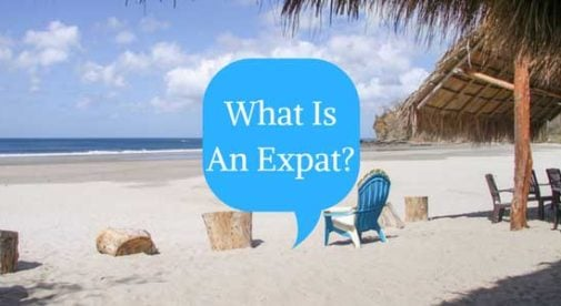 What is an expat? What it means to be an Expat or Expatriate