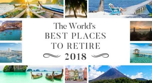 Best places to retire in 2018 annual global retirement for Most affordable places to retire in the world