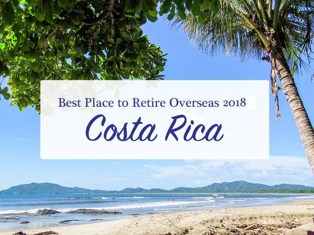 Costa Rica: The World's Best Retirement Haven 2018