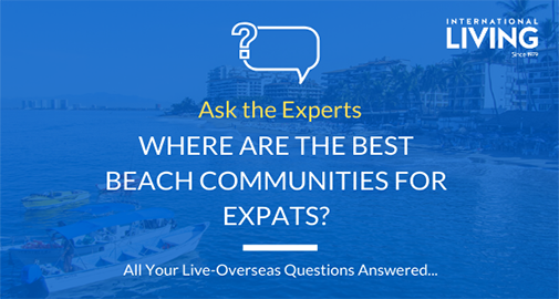 Where are the Best Beach Communities for Expats?