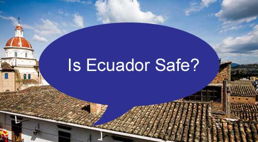 Is Ecuador Safe?
