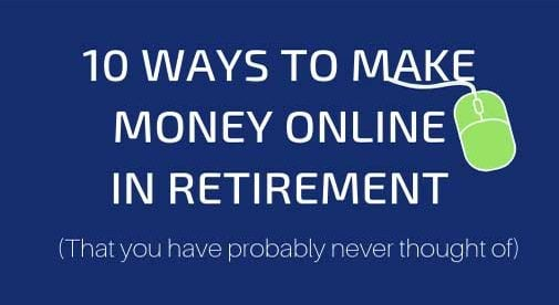 10 Ways to Make Money Online in Retirement