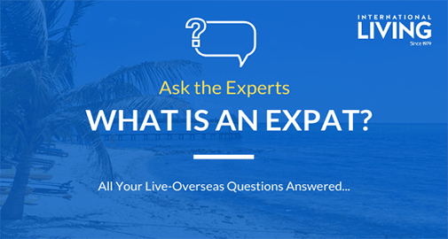 What Is An Expat What Does It Mean To Be An Expat Or Expatriate