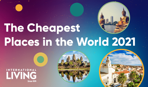 The Cheapest Places in the World to Live in 2021