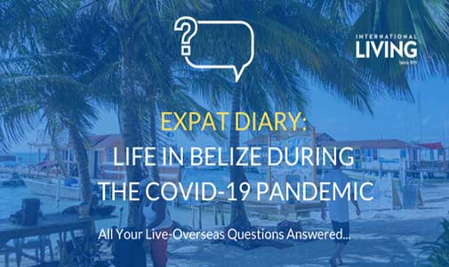 Expat Diary: What is Life Like in Belize During the COVID-19 Pandemic?
