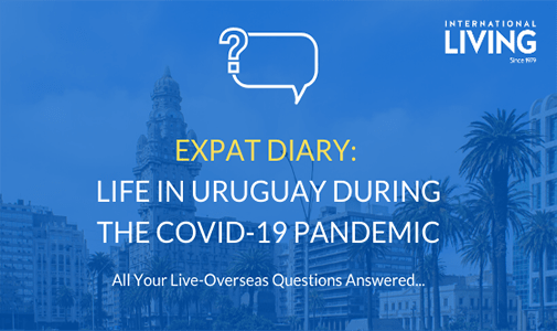 Expat Diary: What is Life Like in Uruguay During the COVID-19 Pandemic?