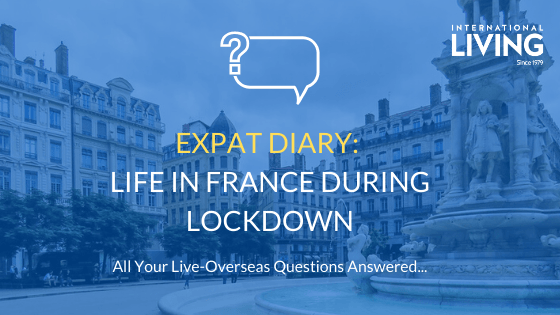 Expat Diary: What is Life Like in France During Lockdown?