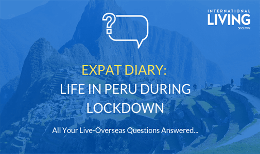 Expat Diary: What is Life Like in Peru During Lockdown?