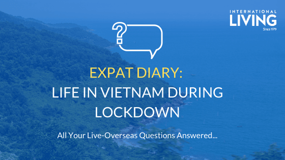 Expat Diary: What is Life Like in Vietnam During Lockdown?