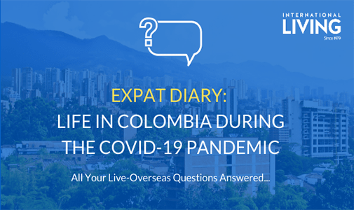 Expat Diary: What is Life Like in Colombia During the COVID-19 Pandemic?