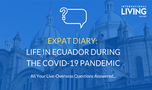 Expat Diary: Life in Ecuador During the COVID-19 Pandemic