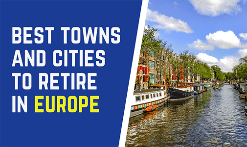 The Best Towns and Cities to Retire in Europe